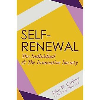 SelfRenewal The Individual and the Innovative Society von Gardner & John W.