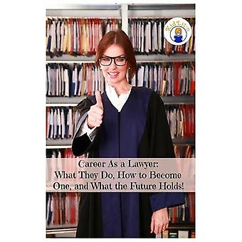 Career As a Lawyer What They Do How to Become One and What the Future Holds by Brian & Rogers
