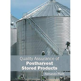 Quality Assurance of Postharvest Stored Products by Plath & Fernando