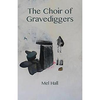 Gravgrävarkören av Mel Hall