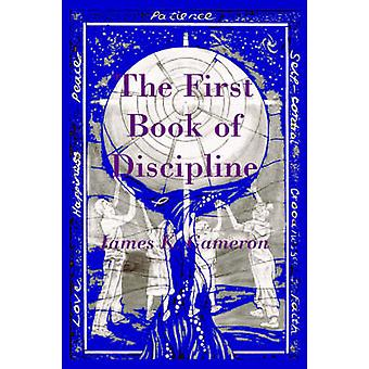 The First Book of Discipline by Cameron & James K.