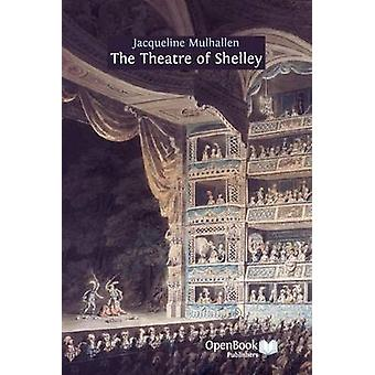 The Theatre of Shelley by Mulhallen & Jacqueline