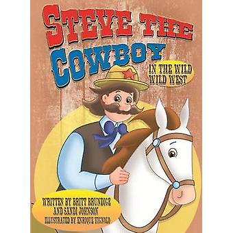Steve The Cowboy In The Wild Wild West by Brundige & Britt