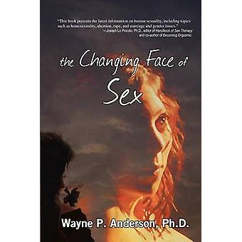 The Changing Face of Sex by Anderson & Wayne P