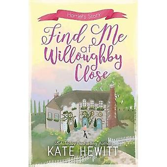 Find Me at Willoughby Close by Hewitt & Kate