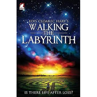 Walking the Labyrinth by Cloarec Hart & Lois