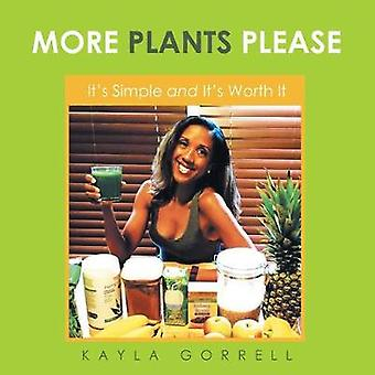 More Plants Please Its Simple and Its Worth It by Gorrell & Kayla