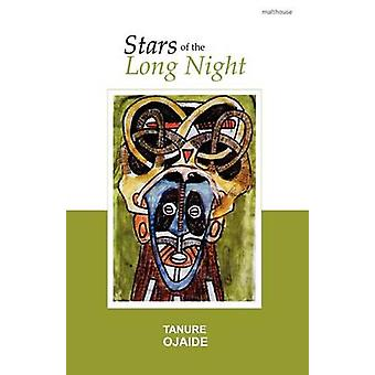 Stars of the Long Night by Ojaide & Tanure