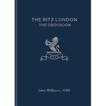 The Ritz London The Cookbook by John Williams