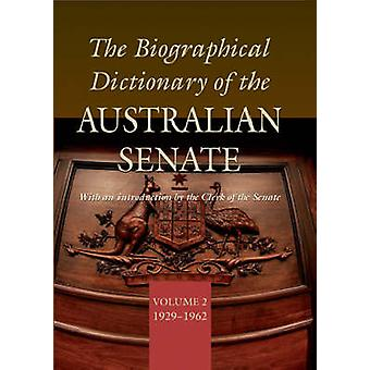 The Biographical Dictionary of the Australian Senate - v. 2 - 1929-1962