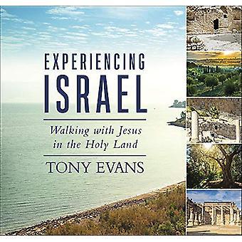 Sperimentare Israele - Camminare con Gesù in Terra Santa di Tony Evan