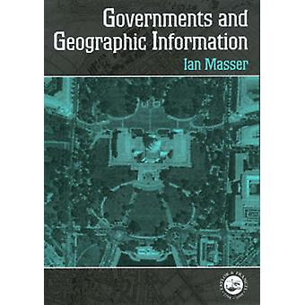 Governments And Geographic Information by I. Masser - 9780748407064 B