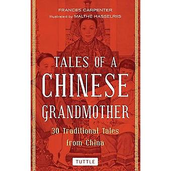 Tales of a Chinese Grandmother - 30 Traditional Tales from China by Fr