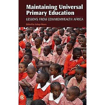 Maintaining Universal Primary Education - Lessons from Commonwealth Af