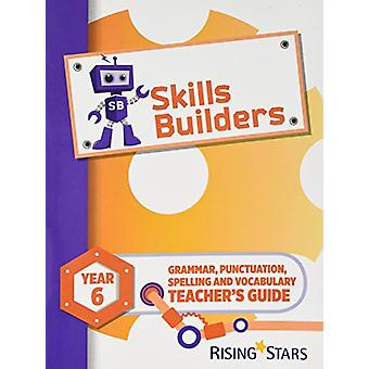 Skills Builders Year 6 Teacher's Guide new edition - 2017 Edition by S