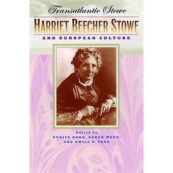 Transatlantic Stowe - Harriet Beecher Stowe and European Culture (anno