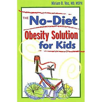 No-Diet Obesity Solution for Kids by Miriam B. Vos - 9781603560047 Bo