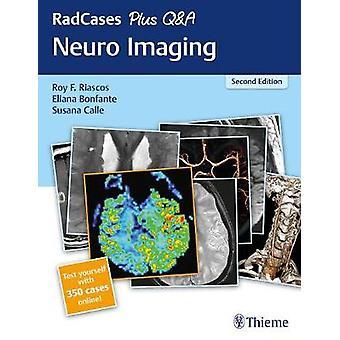 RadCases Plus Q&A Neuro Imaging by Roy Riascos - 9781626232372 Bo
