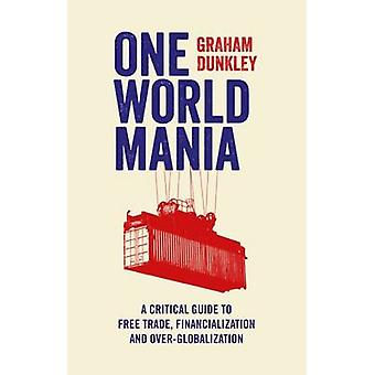 One World Mania - A Critical Guide to Free Trade - Financialization an