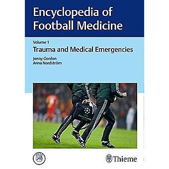 Encyclopedia of Football Medicine - Vol.1 - Trauma and Medical Emergen