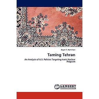 Taming Tehran by Bryan T Hamilton - 9783844388183 Book