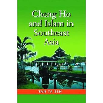 Cheng Ho and Islam in Southeast Asia - 9789812308375 Book