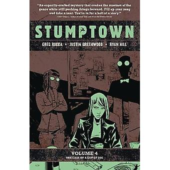 Stumptown - Vol. 4 - The Case of a Cup of Joe by Greg Rucka - 97816201