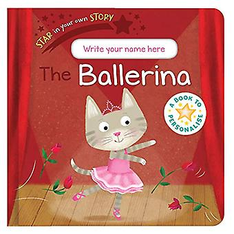 Star in Your Own Story - Ballerina by Danielle McLean - 9781788814881