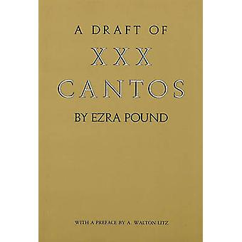 A Draft of XXX Cantos - New Directions Paperbook - Volume 690 by Ezra P