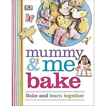 Mummy & Me Bake by DK - 9780241182260 Book