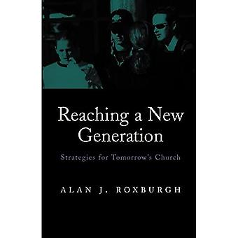 Reaching a New Generation : Strategies for Tomorrow&s Church