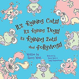 It's Raining Cats! It's Raining Dogs! It's Raining Bats! And Pollywog