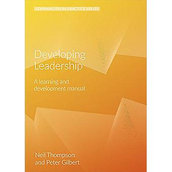 Developing Leadership - A Learning and Development Manual (2nd Edition