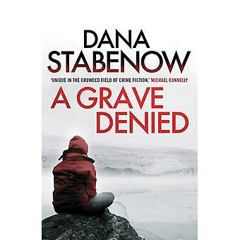 A Grave Denied by Stabenow & Dana