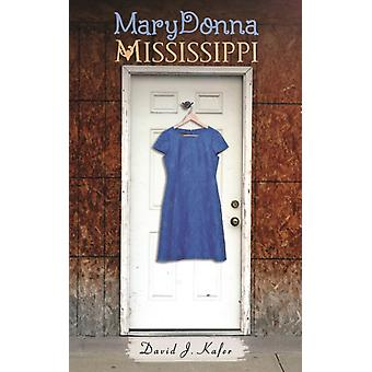 MaryDonna Mississippi by Kafer & David J.