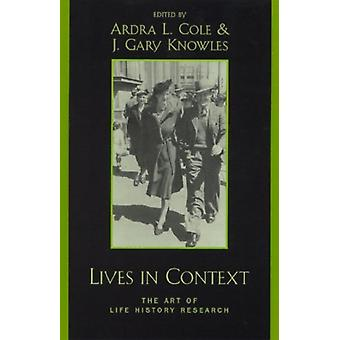 Lives in Context by Ardra L. ColeGary J. Knowles