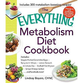 The Everything Metabolism Diet Cookbook - Includes - Vegetable-Packed S