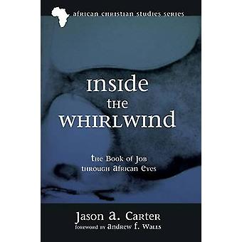 Inside the Whirlwind by Jason A Carter - 9781498230698 Book