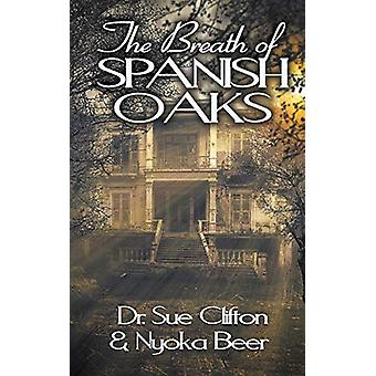 The Breath of Spanish Oaks by Clifton - 9781509225248 Book