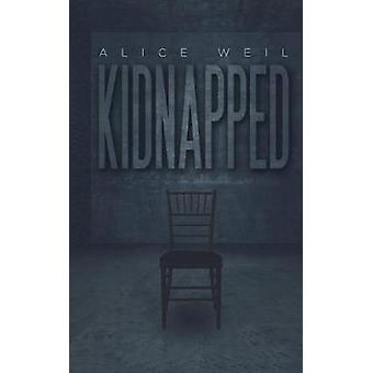 Kidnapped by Alice Weil - 9781528952392 Book