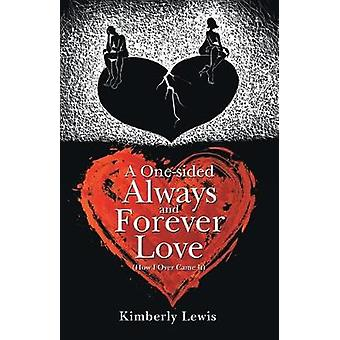 A One-Sided Always and Forever Love - (How I Over Came It) by Kimberly