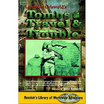 Tombs - Travel and Trouble by Lawrence Griswold - 9781570900433 Book