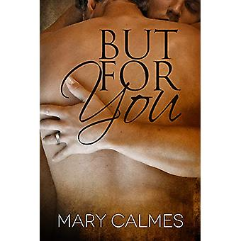 But For You by Mary Calmes - 9781623800260 Book
