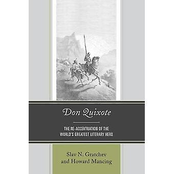 ドン・キホーテ 世界最大の文学ヒーローの再アクセント