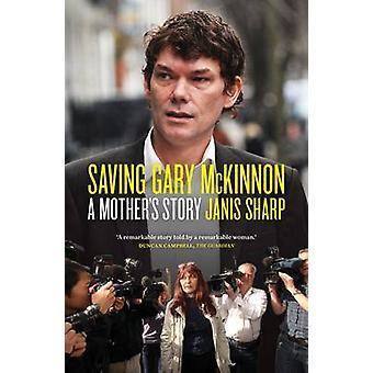 Saving Gary McKinnon by Janis Sharp