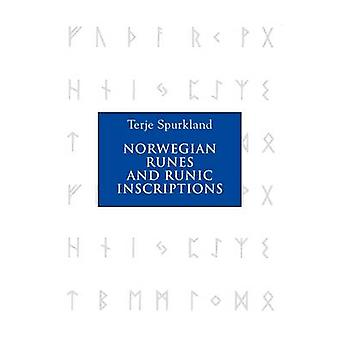 Norwegian Runes and Runic Inscriptions by Spurkland & Terje