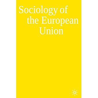 The Sociology of European Union