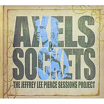 Pierce, Jeffrey Lee Sessions Project - Axels & Sockets [CD] USA import