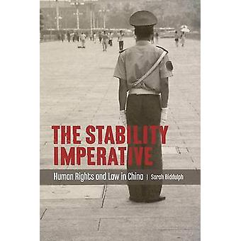 Stabilitet imperativ - mänskliga rättigheter och rätt i Kina av Sarah Bidd
