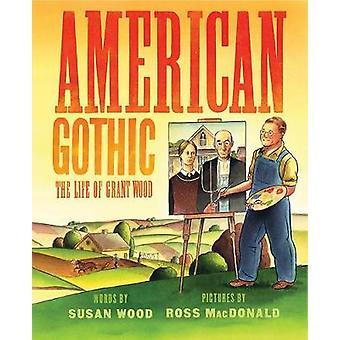American Gothic - livet av Grant Wood av Susan Wood - 9781419725333